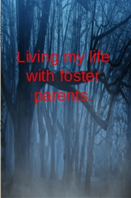 Living in Foster Care cover image