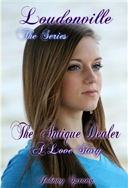 Loudonville, The Series: The Antique Dealer, A Love Story cover image