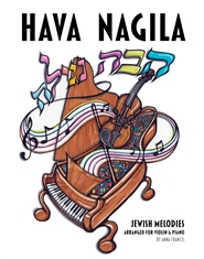 Hava Nagila: Jewish Melodies Arranged for Violin and Piano cover image