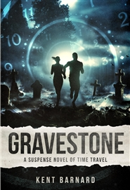 Gravestone ~ A Suspense Novel Of Time Travel cover image