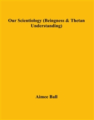 Our Scientiology (Beingness & Thetan Understanding) cover image