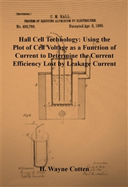 Hall Cell Technology: Using the Plot of Cell Voltage as a Function of Current to Determine the Current Efficiency Lost by Leakage Current cover image