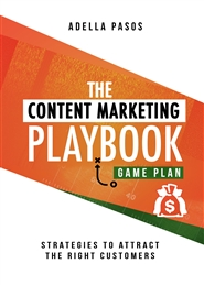 The Content Marketing Playbook - Strategies to Attract the Right Customers cover image