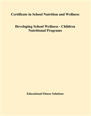 Certificate in School Nutrition and Wellness Developing School Wellness - Children Nutritional Programs cover image