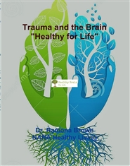 "Trauma and the Brain ""Healthy for Life"" cover image"