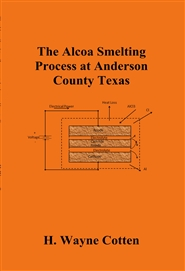 The Alcoa Smelting Process at Anderson County Texas cover image