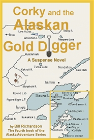 Corky and the Alaskan Gold Digger, A Suspense Novel cover image
