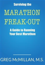 Surviving the Marathon Freak Out: A Guide to Running Your Best Marathon cover image
