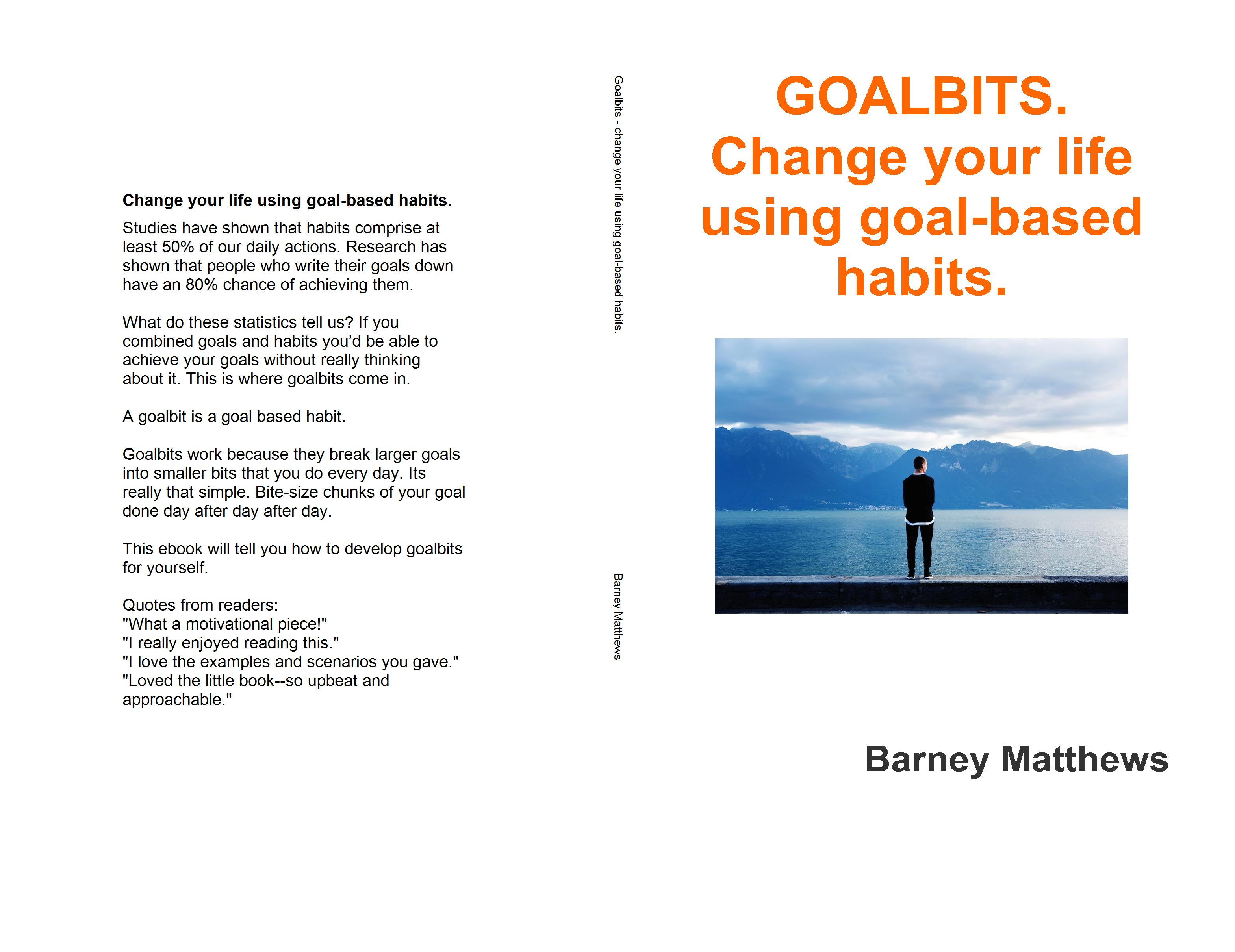 GOALBITS. Change your life using goal-based habits. cover image