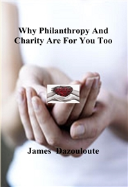 Why Philanthropy And Charity Are For You Too cover image