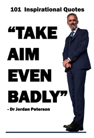 (Lined Journal) Dr Jordan Peterson: 101 Inspirational Quotes (Take Aim Even Badly) cover image