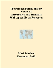 The Kirchen Family History Volume 1 Introduction and Summary With Appendix on Resources cover image