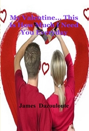 My Valentine... This Is How Much I Need You Everyday cover image