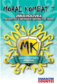 Facilitator manual for MORAL KOMBAT 7: 2MUCH2LIVE4 - Preventive & Defensive Driving For Teens cover image