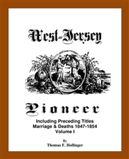 West-Jersey Pioneer - Including Preceding Titles Marriage & Deaths 1847-1854 Volume I cover image