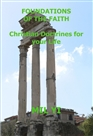 FOUNDATIONS OF THE FAITH Christian Doctrines for your Life cover image