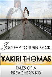 Too Far to Turn Back: Tales of a Preacher