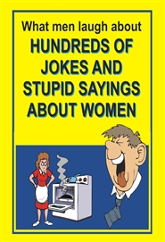 Hundreds of jokes and stupid sayings about women cover image