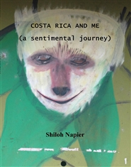 COSTA RICA AND ME (a sentimental journey) cover image