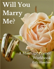 Will You Marry Me? A Marriage Primer Workbook cover image