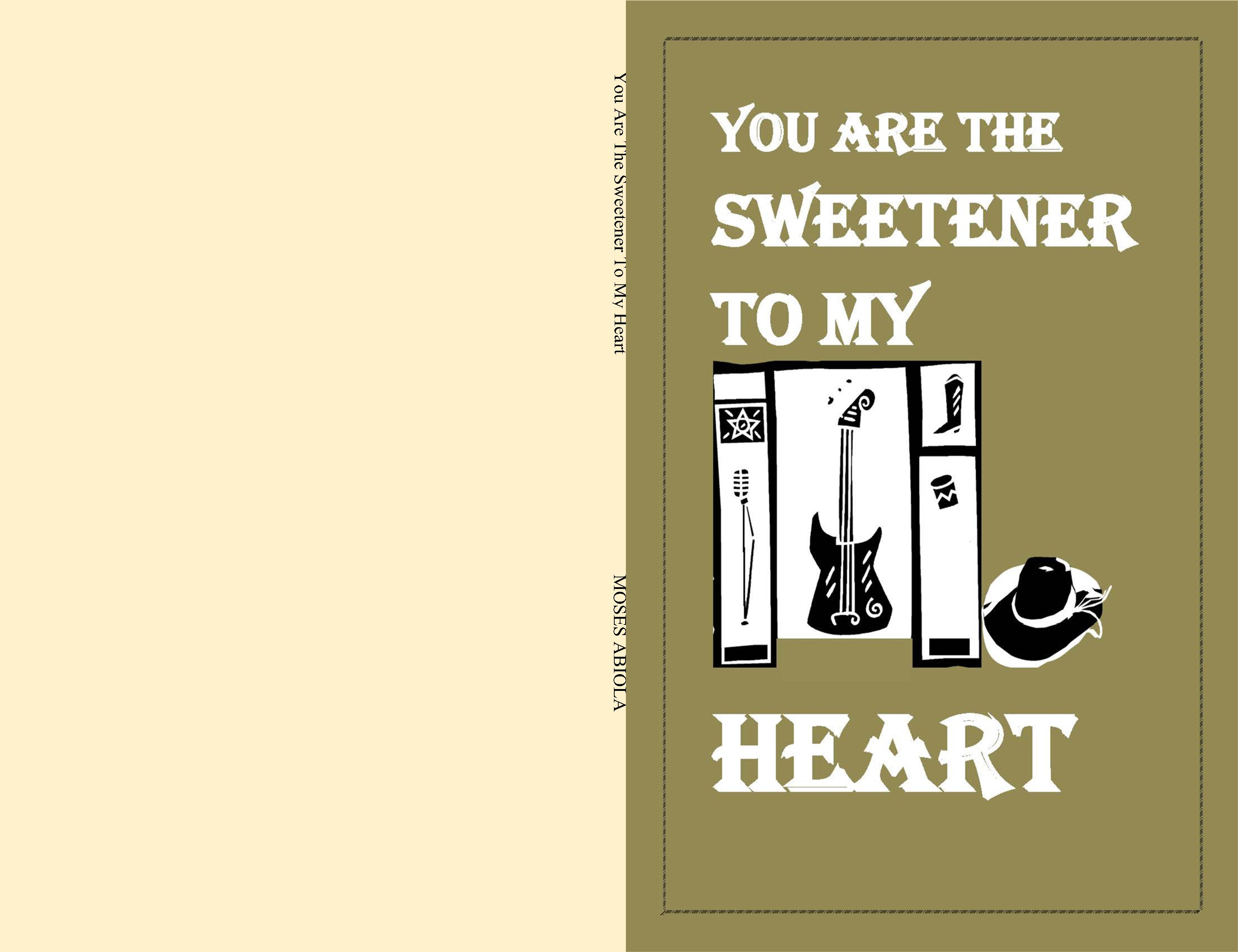 You Are The Sweetener To My Heart cover image