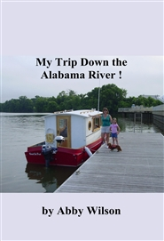 My Trip Down the Alabama River ! cover image