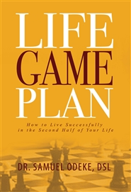 Life Game Plan: How To Live Successfully In The Second Half Of Your Life. cover image