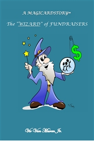 "The ""WIZARD"" of FUNDRAISERS cover image"