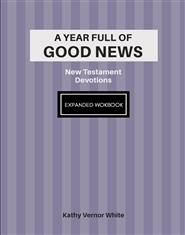 A Year Full of Good News: New Testament Devotions (Expanded Workbook) cover image