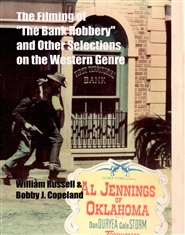 "The Filming of ""The Bank Robbery"" and Other Selections on the Western Genre cover image"