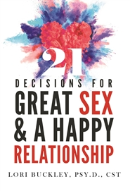 21 Decisions for Great Sex and a Happy Relationship cover image