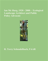 Ian Mc Harg, 1920 - 2000 : Ecological Landscape Architect and Public Policy Advocate cover image