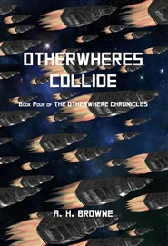The Otherwhere Chronicles Book Four: Otherwheres Collide cover image