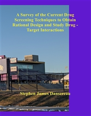 A Survey of the Current Drug Screening Techniques to Obtain Rational Design and Study Drug -Target Interactions cover image
