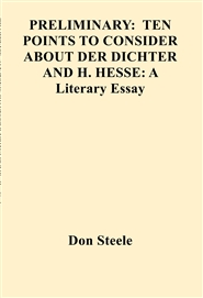 PRELIMINARY:  TEN POINTS TO CONSIDER ABOAUT DER DICHTER AND H. HESSE: A Literary Essay cover image