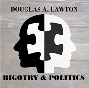 Bigotry and Politics cover image