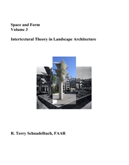 Space and Form Volume 3 Intertextural Theory in Landscape Architecture cover image