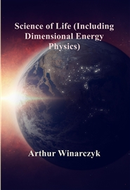 Science of Life (Including Dimensional Energy Physics) cover image