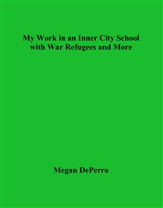 My Work in an Inner City School with War Refugees and More cover image