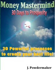 Money Mastermind - 30 Powerful Processes to Create Your Best Life! cover image