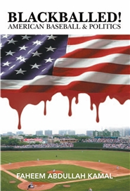BLACKBALLED! AMERICAN BASEBALL & POLITICS cover image