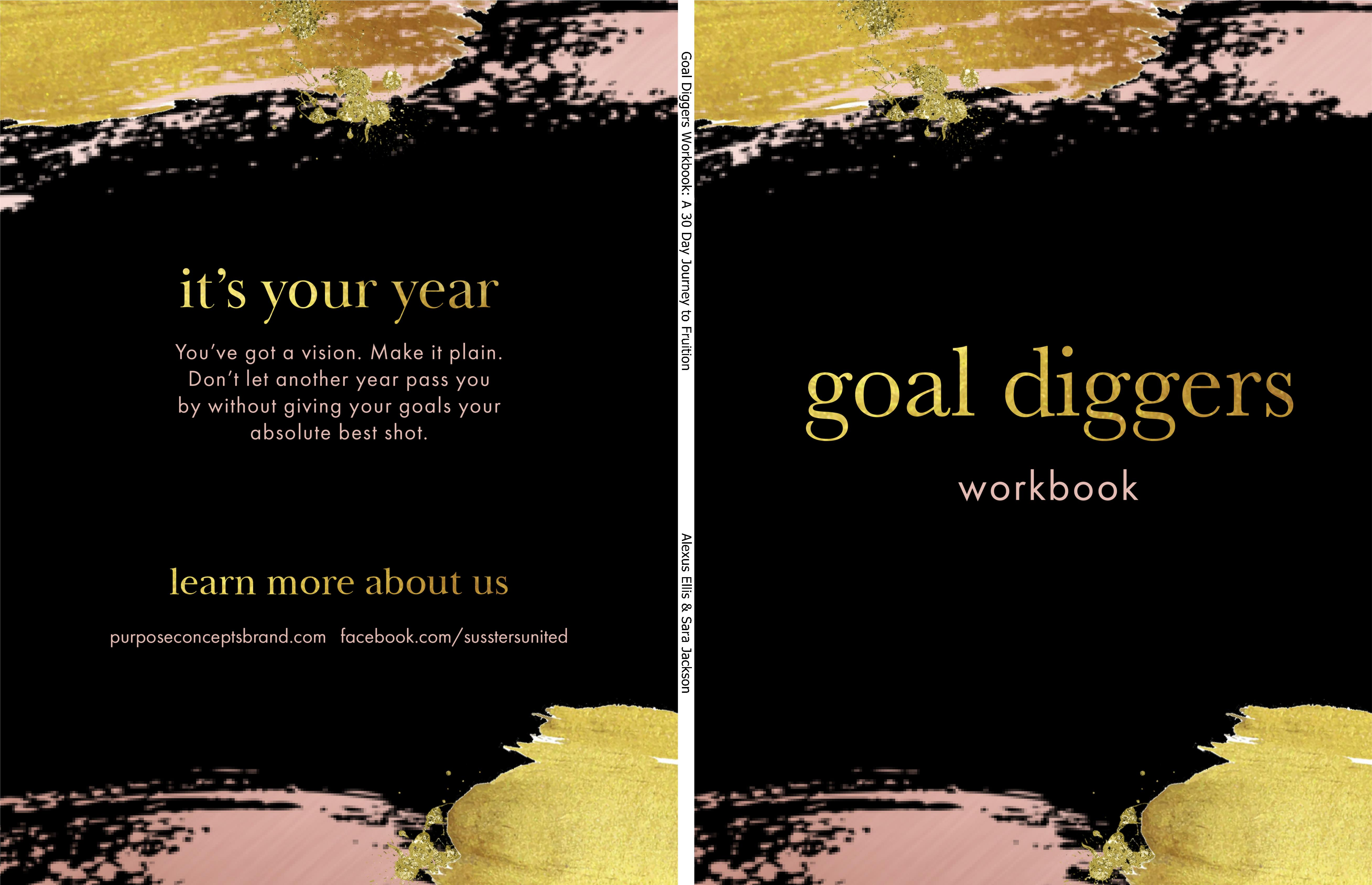 ... Goal Diggers Workbook: A 30 Day Journey To Fruition Cover Image