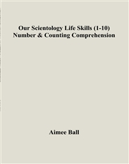 Our Scientology Life Skills (1-10) Number & Counting Comprehension cover image