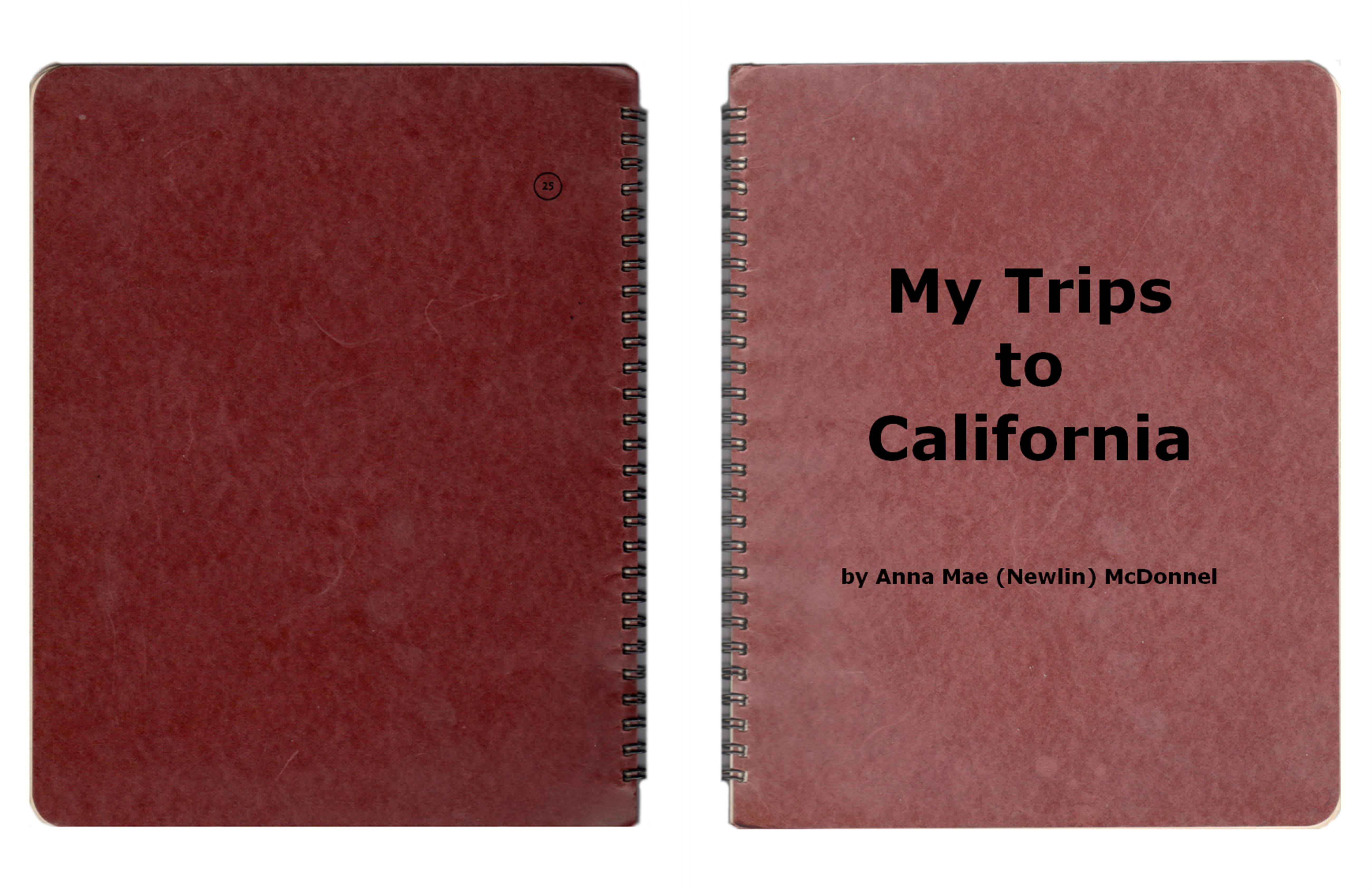 My Trips to California - Anna Mae (Newlin) McDonnel cover image
