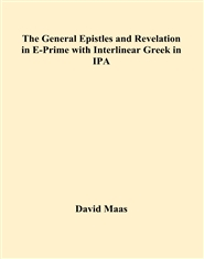 The General Epistles and Revelation in E-Prime with Interlinear Greek in IPA cover image
