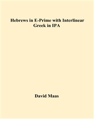 Hebrews in E-Prime with Interlinear Greek in IPA cover image