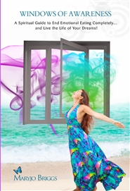 Windows of Awareness: A Spiritual Guide to End Emotional Eating Completely...and Live the Life of Your Dreams. cover image