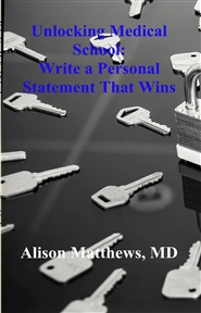 Unlocking Medical School: Write a Personal Statement That Wins cover image