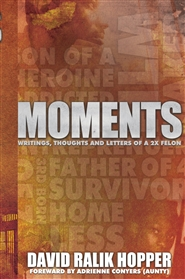 MOMENTS. Writings, Thoughts and Letters of a 2x Felon cover image
