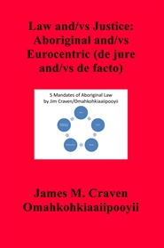 Law and/vs Justice: Aboriginal and/vs Eurocentric (de jure and/vs de facto) cover image